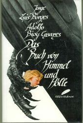 Borges, Jorge Luis/Adolfo Bioy Casares.  Das Buch von Himmel und Hölle.
