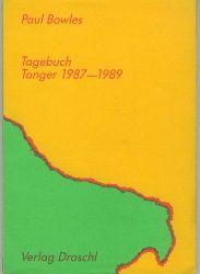 Bowles, Paul.  Tagebuch - Tanger 1987-1989. Aus dem Amerikanischen von Lilian Faschingr und Thomas Pribsch.