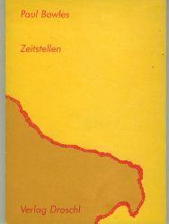 Bowles, Paul.  Zeitstellen. Aus dem Englischen von Wolfgang Astelbauer.