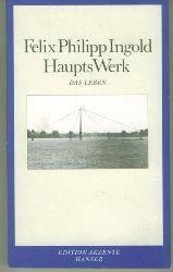 Ingold, Felix Philipp.  Haupts Werk. Das Leben.