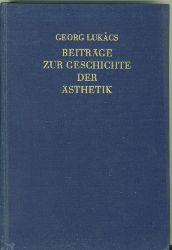 Lukacs, Georg.  Beiträge zur Geschichte der Ästhetik.