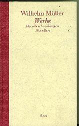Müller, Wilhelm.  Reisebeschreibungen - Novellen.