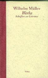 Müller, Wilhelm.  Schriften zur Literatur. Hrsg. von Maria-Verena Leistner. Mit einer Einleitung von Bernd Leistner.