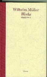 Müller, Wilhelm.  Gedichte I. Hrsg. von Maria-Verena Leistner. Mit einer Einleitung von Bernd Leistner.