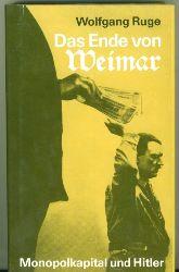 Ruge, Wolfgang.  Das Ende von Weimar. Monopolkapital und Hitler.