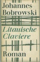 Bobrowski, Johannes.  Litauische Claviere. Roman.