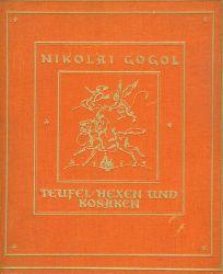 Gogol, Nikolai.  Teufel, Hexen, und Kosaken. Mit 26 Farbillustr. nach Aquarellen von Fritz Löwen.