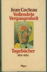 Cocteau, Jean.  Vollendete Vergangenheit. Tagebücher 1951-1952.