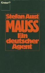 Aust, Stefan.  Mauss. Ein deutscher Agent.