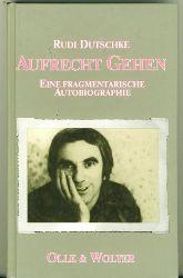 Dutschke, Rudi.  Aufrecht gehen. Eine Fragmentarische Autobiographie.