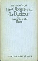 Döblin, Alfred.  Der Oberst und der Dichter oder Das menschliche Herz.