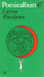 Wassiljewa, Larissa.  Gedichte. Ausgewählt von Herbert Krempien. Übertragen von Sarah Kirsch und Ilse Krätzig. Einband und Grafik Wsewolod Brodski.
