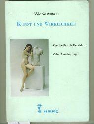 Kultermann, Udo.  Kunst und Wirklichkeit. Von Fiedler bis Derrida. Zehn Annäherungen.