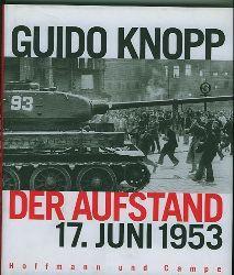 Knopp, Guido.  Der Aufstand. 17. Juni 1953. Dokumentation: Patrick Obrusnik.