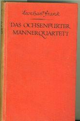 Frank, Leonhard.  Das Ochsenfurter Männerquartett. Roman.