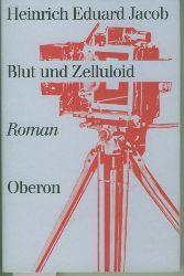 Jacob, Heinrich Eduard.  Blut und Zelluloid. Roman. Mit einem Nachwort von Hans J.Schütz.