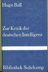 Ball, Hugo.  Zur Kritik der deutschen Intelligenz.