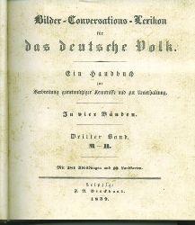 Bilder-Conversations-Lexikon für das deutsche Volk.  Ein Handbuch zur Verbreitung gemeinnütziger Kenntnis und zur Unterhaltung. 4 Bände.