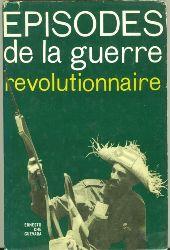 Guevara, Ernesto Che.  Episodes de la guerre Révolutionnaire.