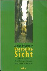 Drummer, Almut.  Verstellte Sicht. Erinnerndes Erzählen als Konstruktion von Ablenkung in späten Schriften Wilhelm Raabes.