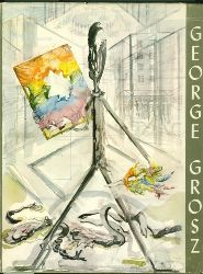 Grosz, George.  With an essay by the artist. Introduction by Ruth Berensen and Norbert Muhlen. Editet by Herbert Bittner. Ausführliche Bibliographie.