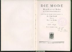 Boehn, Max von.  Die Mode. Menschen und Moden im neunzehnten Jahrhundert. Nach Bildern und Stichen der Zeit ausgewählt Dr. Oskar Fischel. 1818-1842.