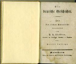 Liebler, P.A.  Die deutsche Geschichte. Für den ersten Unterricht bearbeitet von P.A. Liebler, Oberlehrer am Großherzolglichen Lehrinstitut Mannheim.