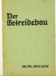 Stauch, Dr. F.  Der Getreidebau.