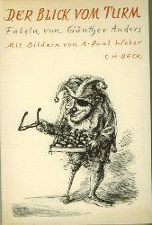 Anders, Günther.  Der Blick vom Turm. Fabeln. Mit 12 Abbildungen nach Lithographien von A.Paul Weber.