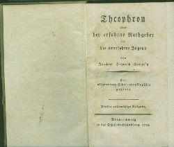 Campe, Joachim Heinrich.  Theophron oder der erfahrende Rathgeber für die unerfahrene Jugend.