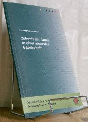 Bullinger, Hans-Jörg (Hrsg.):  Zukunft der Arbeit in einer alternden Gesellschaft. Öffentlichkeits- und Marketingstrategie demographischer Wandel.