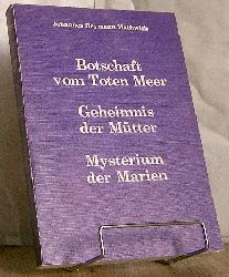 Johannes Heymann Mathwich:  Botschaft vom Toten Meer : der Weg des Levi Mathäus. Geheimnis der Mütter Thamar, Rahab, Ruth, Bathseba. Mysterien der Marien: Fünf Szenen.