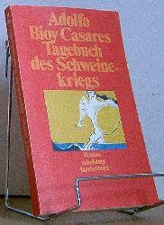 Bioy Casares, Adolfo:  Tagebuch des Schweinekrieges : Roman.