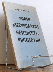 Holm, Søren:   Søren Kierkegaards Geschichtsphilosophie.