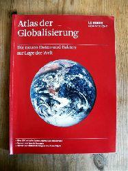 Bartz, Dietmar [Red.]  Atlas der Globalisierung : [die neuen Daten und Fakten zur Lage der Welt] [Red. der dt. Ausg.: Dietmar Bartz ... Übers.: Lilian-Astrid Geese ...]