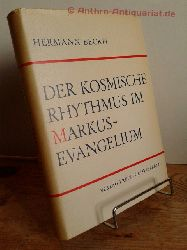 Beckh, Hermann:  Der  kosmische Rhythmus im Markus-Evangelium.  Vorwort von Rudolf Frieling.