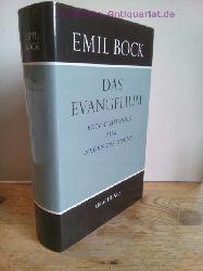 Bock, Emil  Das  Evangelium : Betrachtungen zum Neuen Testament - 2. Auflage.  [Die Hrsg. besorgte Gundhild Kacer-Bock]