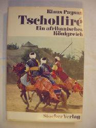 Paysan, Klaus  Tscholliré. Ein afrikanisches Königreich.