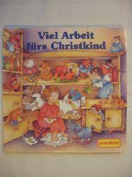 Löffel, Joachim / Krätschmer, Marion / Jentner, Edith  Viel Arbeit fürs Christkind.