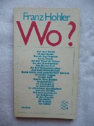 Hohler, Franz  Wo?