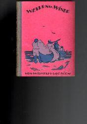 Lobsien, Wilhelm  Wellen und Winde.  Nordseegeschichten.
