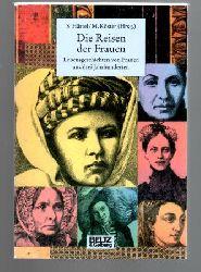 Härtel, Susanne / Köster, Magdalena  Die Reisen der Frauen.  Lebensgeschichten von Frauen aus drei Jahrhunderten.