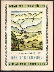Edelmann, Heinrich / Edelmann, Albert  Das Toggenburg. Landschaft, Geschichte, Volkskunst.