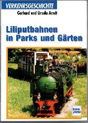 Arndt, Gerhard / Arndt, Ursula  Liliputbahnen in Parks und Gärten.