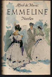 Musset, Alfred de  Emmeline. Novellen.