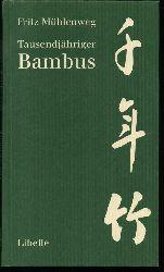 Mühlenweg, Fritz  Tausendjähriger Bambus. Nachdichtungen aus dem Shijeng.