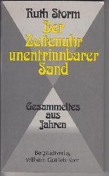 Storm, Ruth  Der zeitenuhr unentrinnbarer Sand. Gesammeltes aus Jahren.