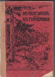 Rühl, Karl  Das obere Saaletal und der Frankenwald. Mit zahlreichen Illustrationen und einer Spezial-Höhenschichtenkarte des Gebietes.
