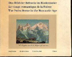 DuBois, Jean / Schwabe, Erich / Bouffard, Pierre  Das Bild der Schweiz im Biedermeier. Le visage romantique de la Suisse. The Swiss Scene in the Romantic Age.