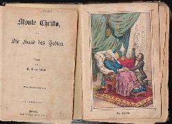 Berthold, G. (= Gustav Adolph Berthold)  Monte Christo oder: Die Hand des Todten. Erster und zweiter Band. Roman. Mit Abbildungen.